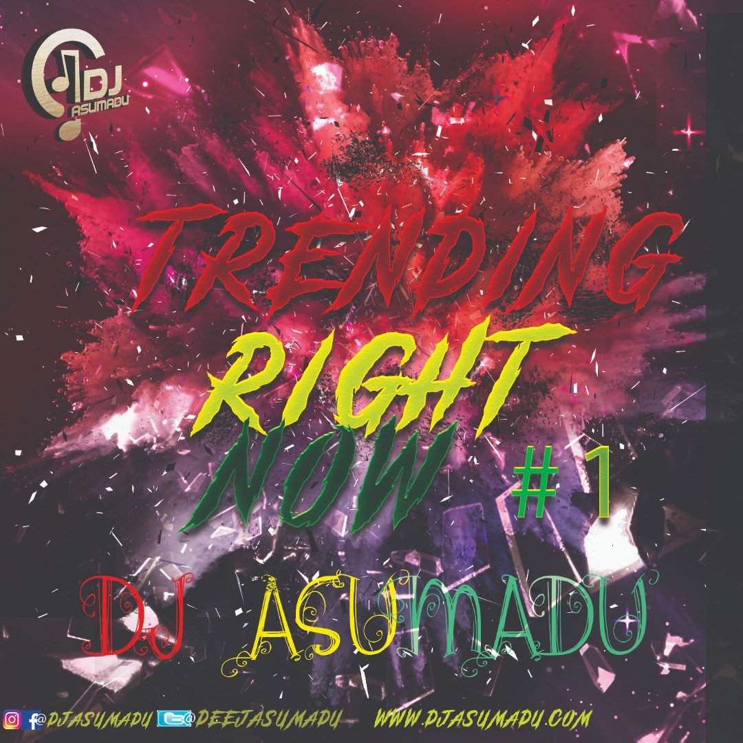 DJ Asumadu – Trending Right Now (#1)