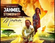 Jahmiel – Mama ft. StoneBwoy (Prod by Hemp Higher)