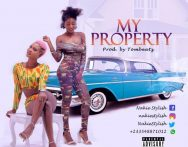 Nakie Stylish – My Property ft Petrah (Prod by Tombeatz)