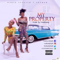 Nakie Stylish ft Petrah My Property Prod by Tombeatz