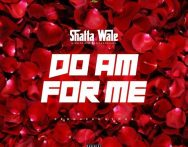 Shatta Wale – Do Am For Me (Baba God) (Prod by MOG Beatz)