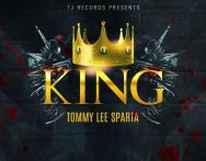 Tommy Lee Sparta – King (Prod by TJ Records)
