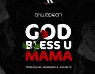Akwaboah – God Bless U Mama (Prod by Akwaboa x Joshua Tei)