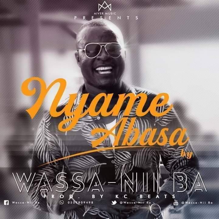 Wassa Nii Ba – Nyame Abasa (prod by KC Beats)