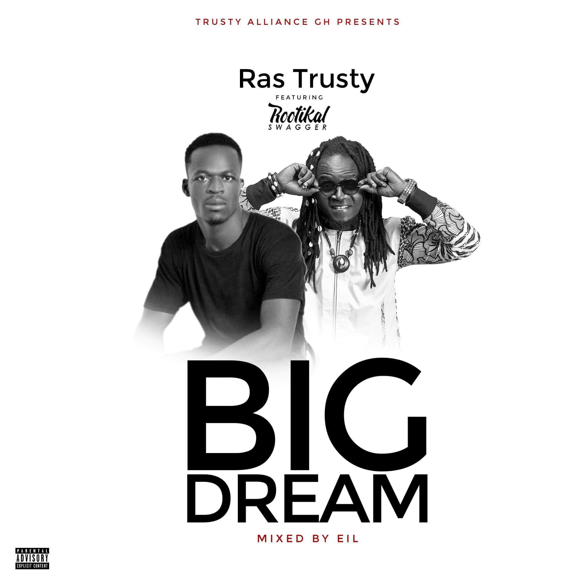 Ras Trusty ft Rootikal Swagger – Big Dreams (Mixed by EiL)