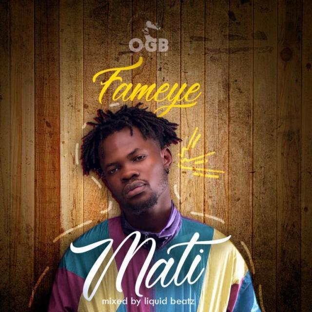 Download Fameye – Mati (Mixed By Liquidbeatz) | HitxGh Com