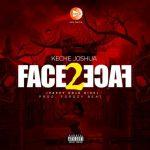 Keche Joshua – Face 2 Face (Pappy Kojo Diss)