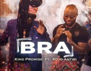 King Promise ft Kojo Antwi – Bra (Prod. by Guiltybeatz)