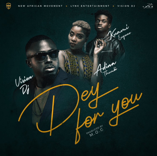 Vision DJ – Dey For You ft. Kuami Eugene x Adina (Prod by MOG Beatz)
