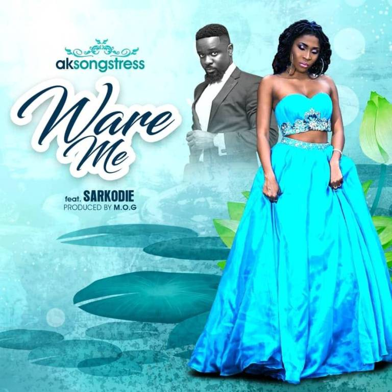 AK Songstress – Ware Me ft. Sarkodie (Prod by MOG Beatz)