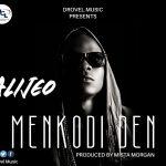 Alijeo – Menkodi Den  (Prod. By Mista Morgan)
