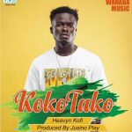 Heavyn Kofi – Kokotako (Prod. By Jusino Play)