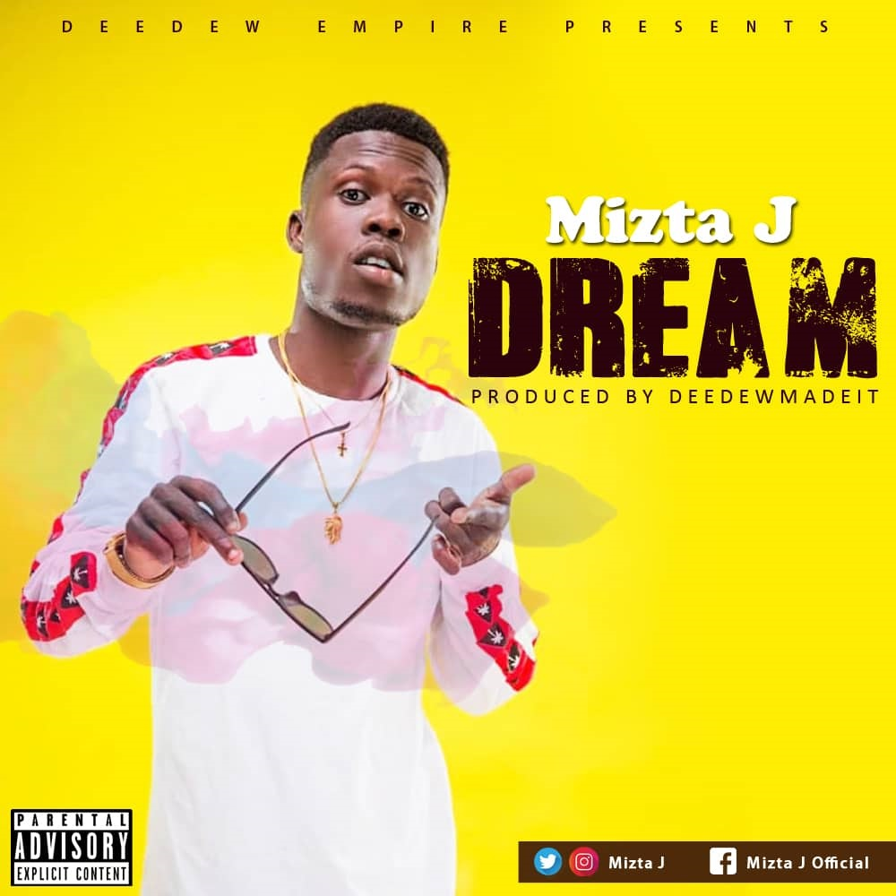 Mizta J – Dream (Prod. By DeedewMadeIt)