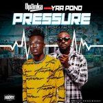 Opanka – Pressure Ft. Yaa Pono (Prod by FoxBeatz)