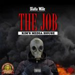Shatta Wale – The Job (Prod. by Kims Media)