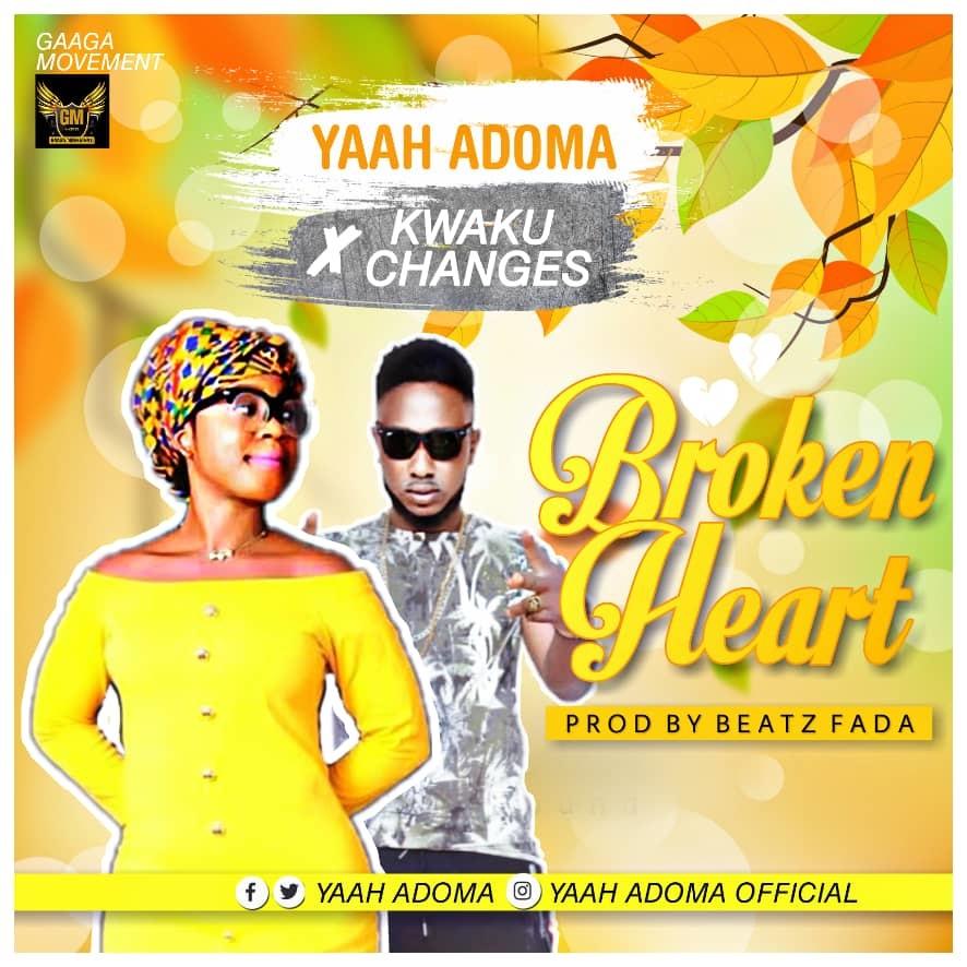Yaah Adoma x Kwaku Changes – Broking Heart (Prod. By Beatz Fada)