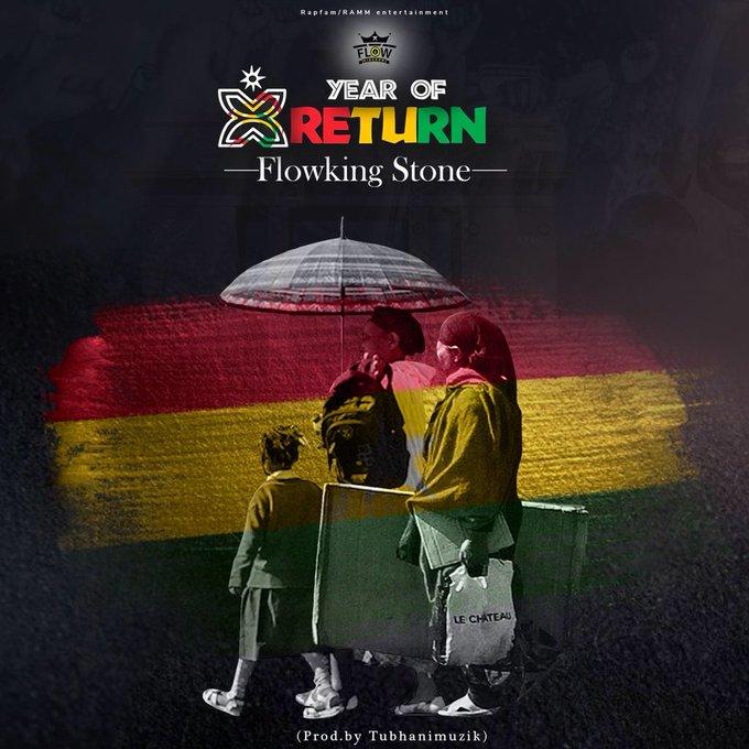 Flowking Stone – Year Of Return (Prod. by Tubhani Music)
