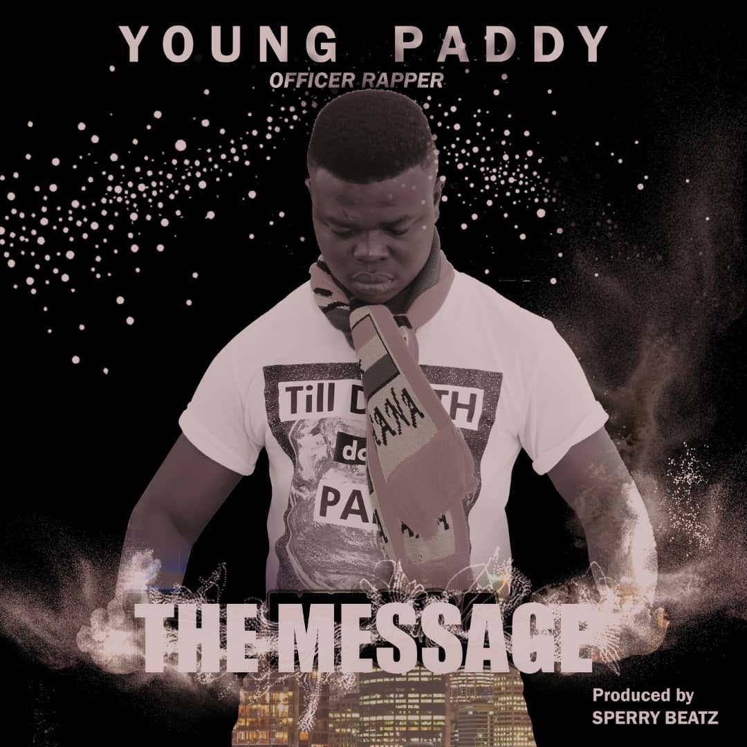 Young Paddy – The Message (Mixed by Sperrybeatz)