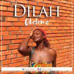 Dilah – Gbelemo (Prod. By Unda Beatz)
