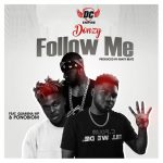 Donzy – Follow Me ft. Quamina MP & Yaa Pono (Prod by Kraxy Beatz)