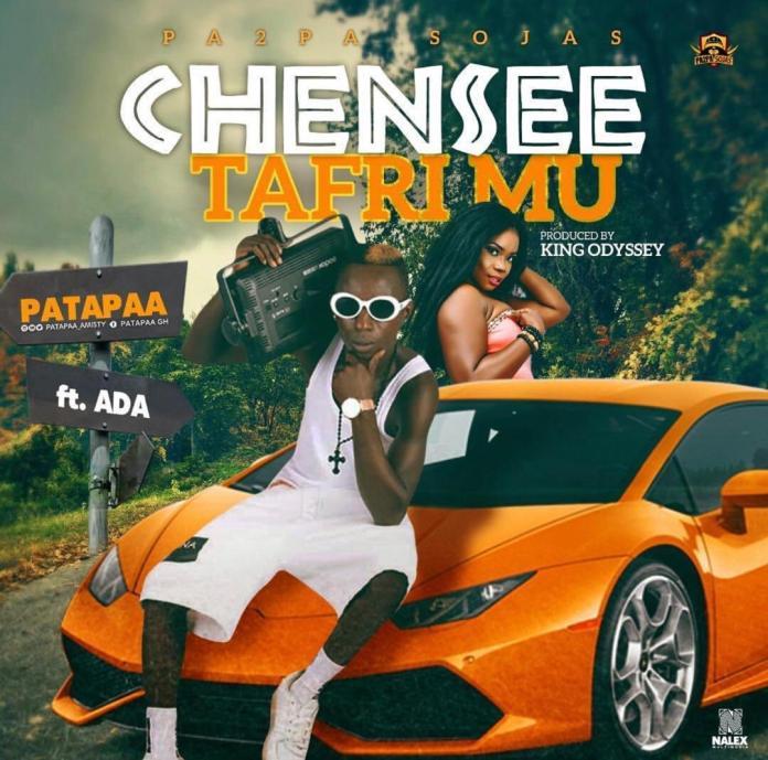 Patapaa ft. Ada – Chensee (Tafri Mu) (Prod. By King Odyssey)