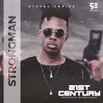 Strongman – 21st Century (Prod. By MikeMilzzOnEm)