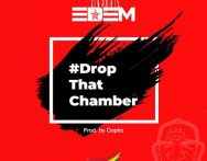 Edem – Drop That Chamber (Prod by Coptic)