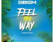 Edem – Feel This Way (Shout Outs) (Prod. by Keena Gh)