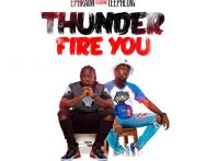 Ephraim – Thunder Fire You ft. Teephlow (Prod by Ephraim)
