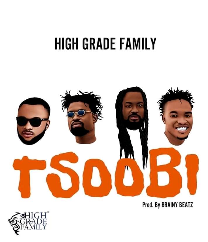 High Grade Family – Tsoobi (Feat. Samini, Senario, Razben & Rowan) (Prod. by Brainy Beatz)