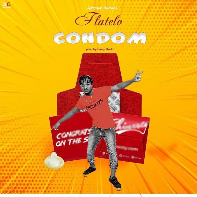 Flatelo – Condom (Prod. By Lazzy Beatz)