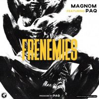 Magnom – Frenemies ft. Paq (Prod by Paq)