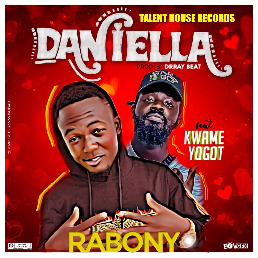 Rabony Ft Kwame Yogot – Daniella (Prod. By Dr Ray Beat)