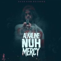 e titles this new fire as NUH MERCY. Production by GegoDon Records. Listen and download below. Alkaline – Nuh Mercy (6IX Diss) (Prod by ...