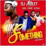 DJ Tablet – Something Ft Guru x eShun x Ayesem mp3 download. Brand new song from DJ Tablet tagged 'Something' which features Guru, .