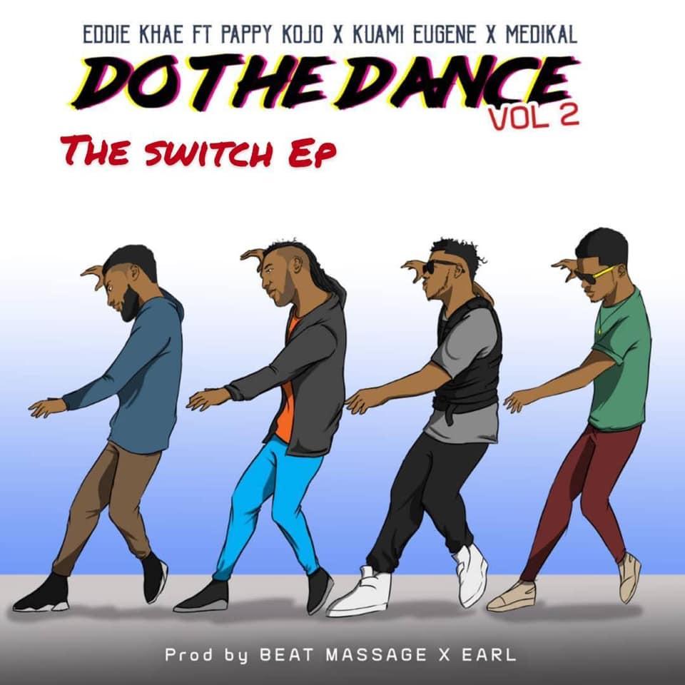 Eddie Khae - Do The Dance (Remix) ft. Kuami Eugene x Medikal x Pappy KoJo