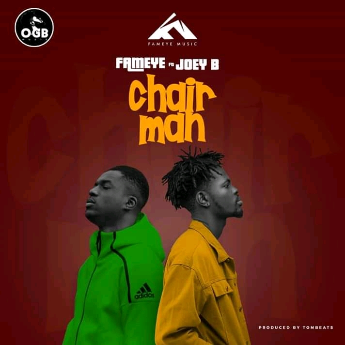 Fameye ft. Joey B – Chairman (Prod By TomBeatz)