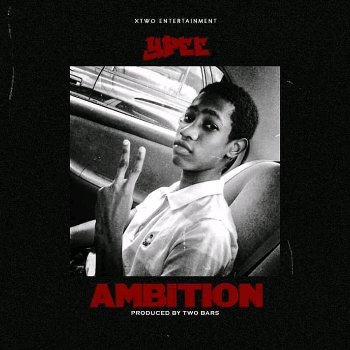 Ypee – Ambition (Prod. By Two Bars)