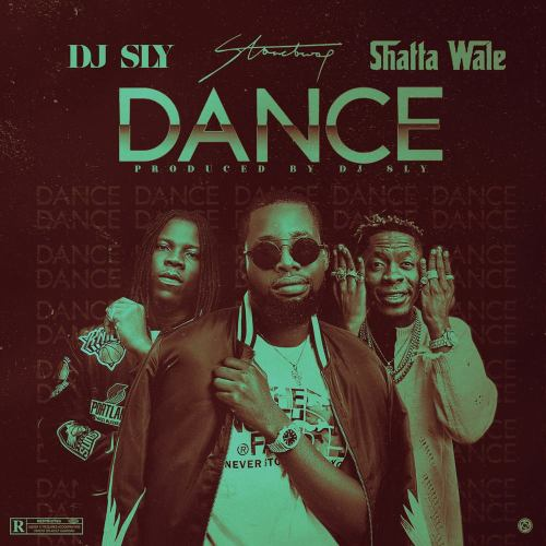 DJ Sly ft. Stonebwoy & Shatta Wale – Dance (Prod by DJ Sly)