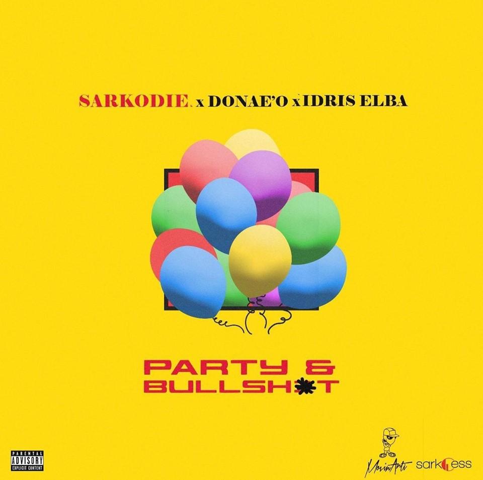 Sarkodie  Party N Bullshit Ft. Donae'O x Idris Elba