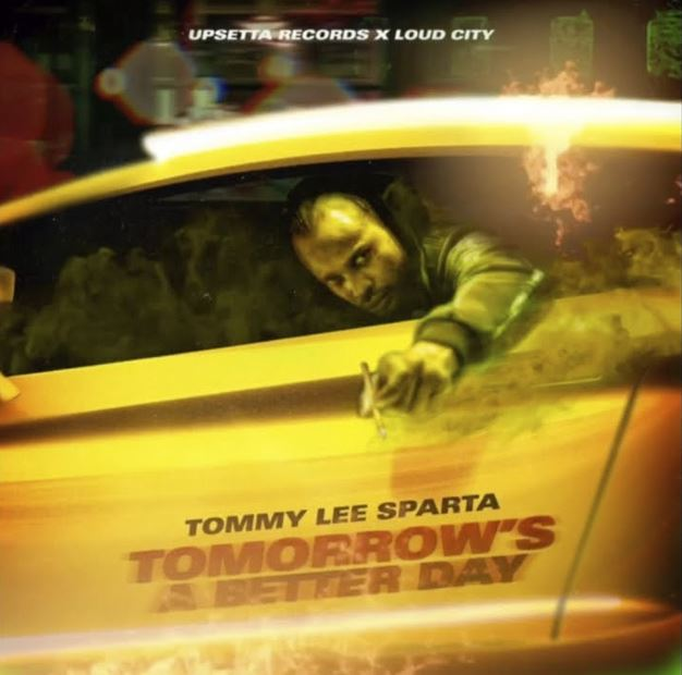 Tommy Lee Sparta – Tommorow's A Better Day