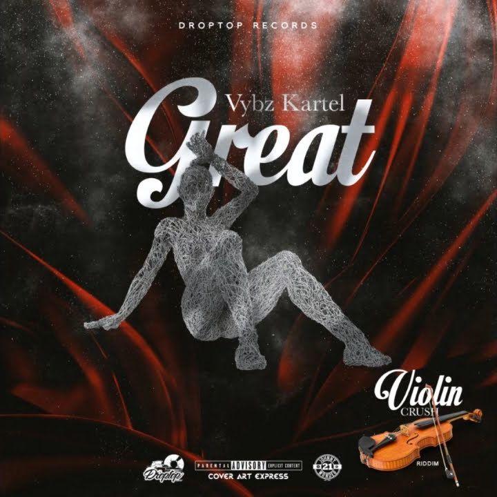 Vybz Kartel – Great (Prod. By Droptop Records)