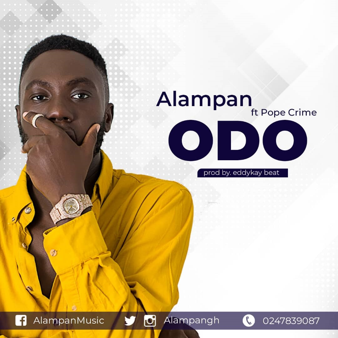 Alampan Feat. Pop Crime - Odo (Prod. By Eddykay Beatz)