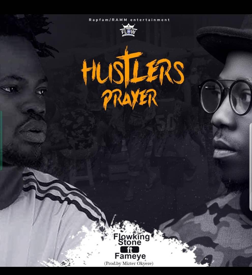 Flowking Stone – Hustlers Prayer (Remix) ft. Fameye (Prod By Mizter Okyere)