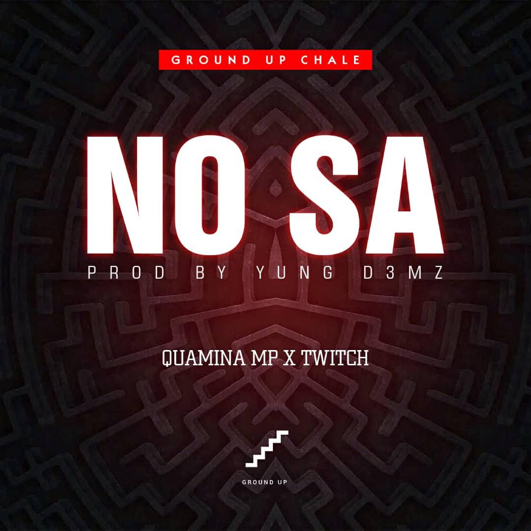 Quamina Mp – No Sa ft. Twitch (Prod By Yung D3mz)