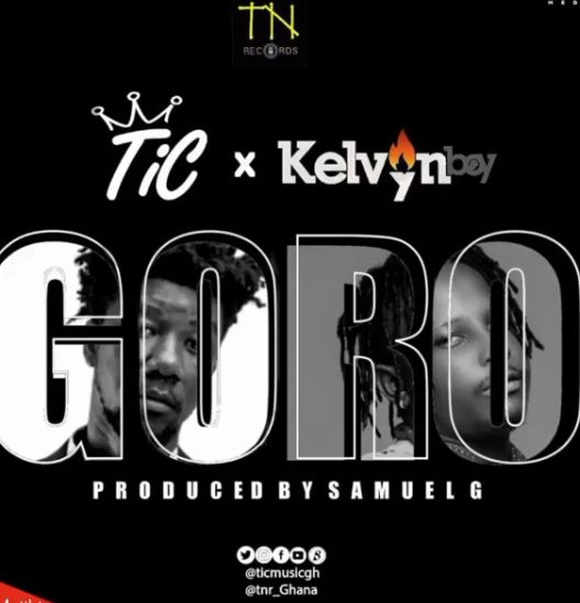 Tic – Goro ft. Kelvyn Boy (Prod By Samuel G)