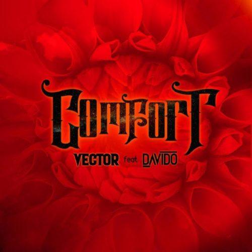 Vector – Comfortable ft. Davido