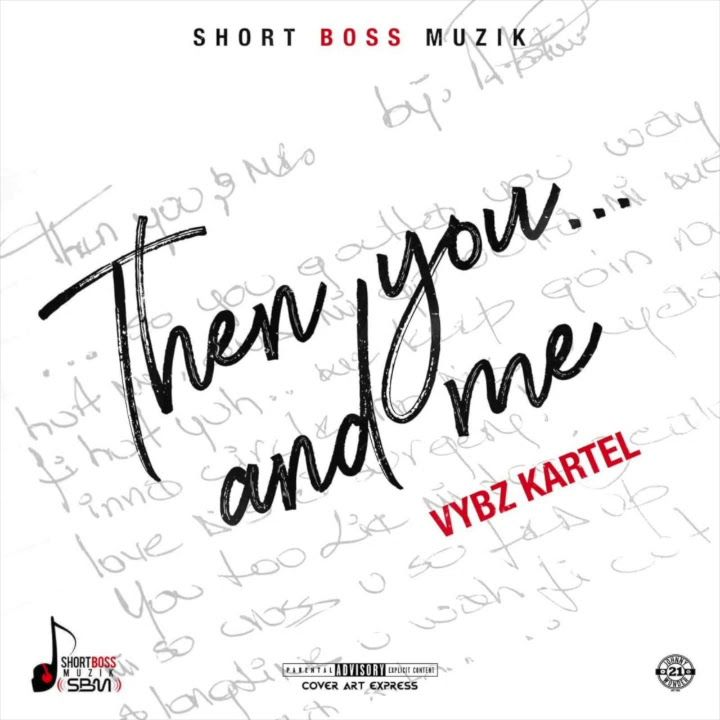 Vybz Kartel – Then You And Me