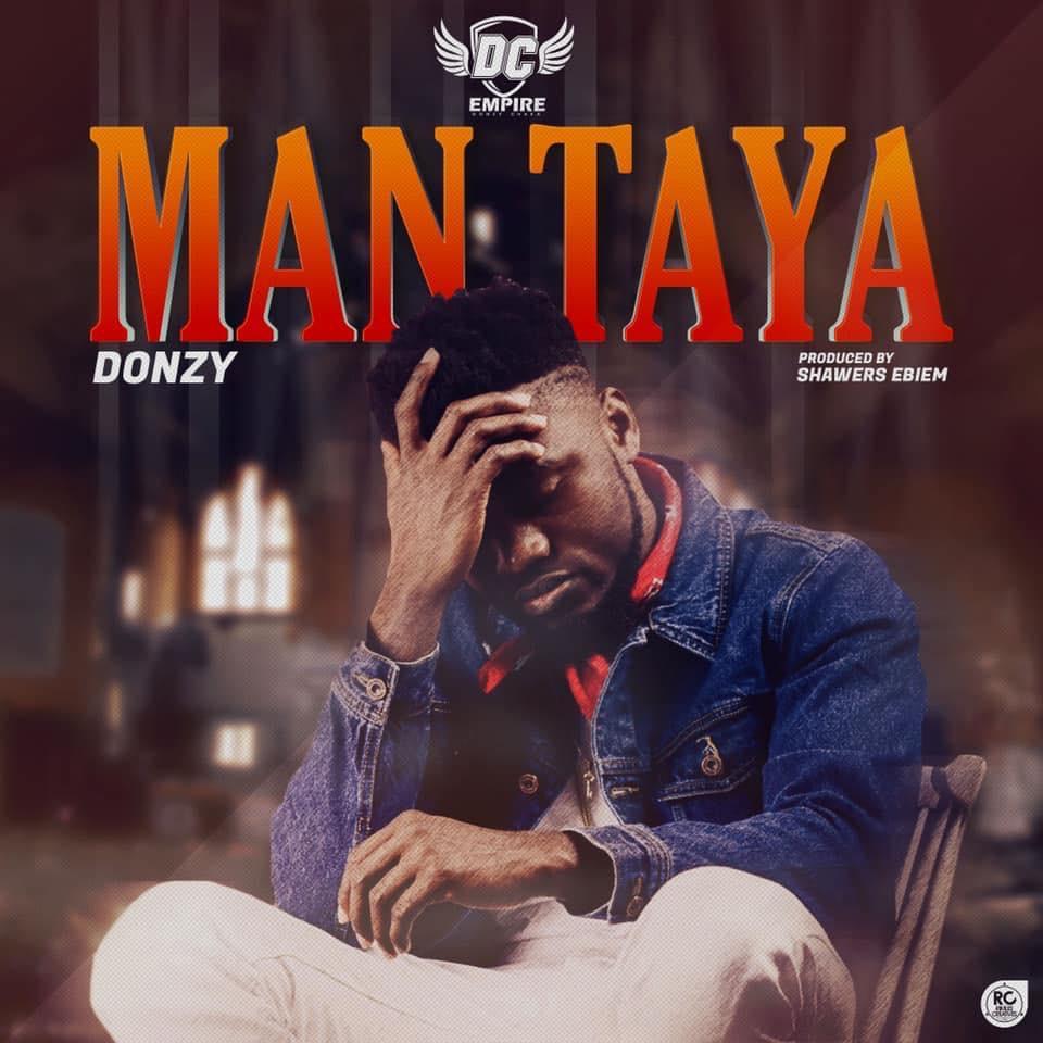 Donzy – Man Taya (Prod. By Shawers Ebiem)