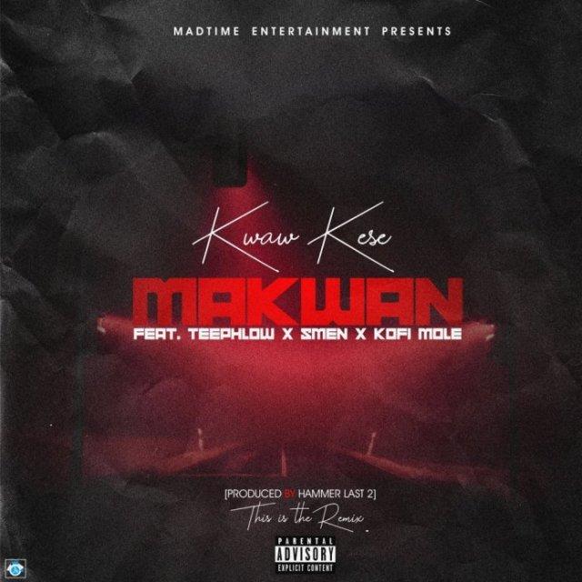 Kwaw Kese – Ma Kwan (Remix) ft. Teephlow, Kofi Mole & Smen